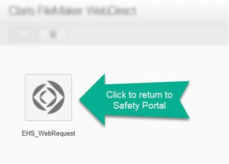 Select EHS_WebRequest to Return to Safety Portal